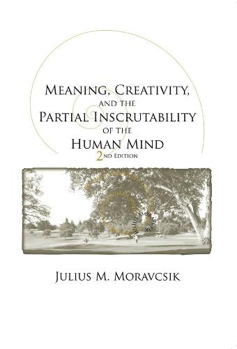 Meaning, Creativity, and the Partial Inscrutability of the Human Mind - CSLI - Lecture Notes (Paperback)