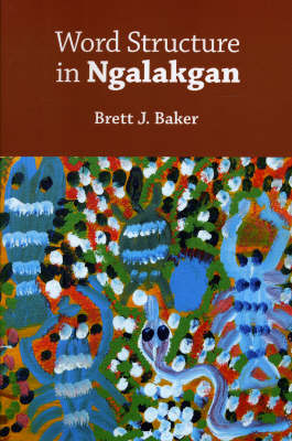 Word Structure in Ngalakgan (Paperback)