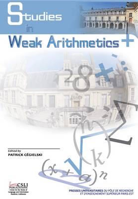 Studies in Weak Arithmetics - CSLI - Lecture Notes No.196 (Paperback)