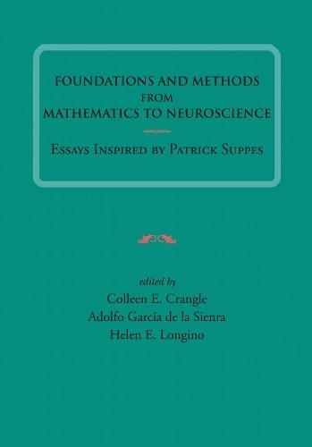 Foundations and Methods from Mathematics to Neuroscience: Essays Inspired by Patrick Suppes - Lecture Notes (Paperback)