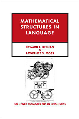 Mathematical Structures in Languages - CSLI - Stanford Monographs in Linguistics (Hardback)