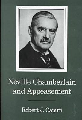 Neville Chamberlain and Appeasement (Hardback)