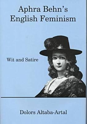 Aphra Behn's English Feminism: Wit and Satire (Hardback)
