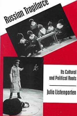 Russian Tragifarce: Its Cultural and Political Roots (Hardback)