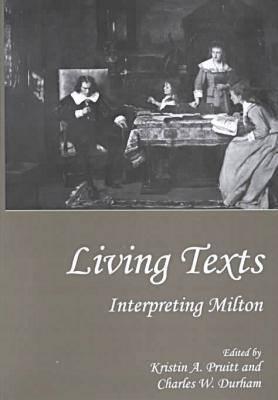 Living Texts: Interpreting Milton (Hardback)