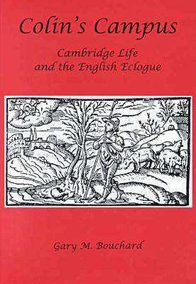 Colin's Campus: Cambridge University Life and the English Eclogue (Hardback)