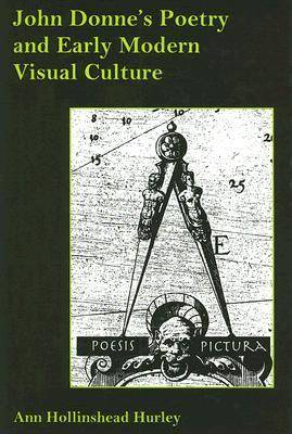 John Donne's Poetry and Early Modern Visual Culture (Hardback)