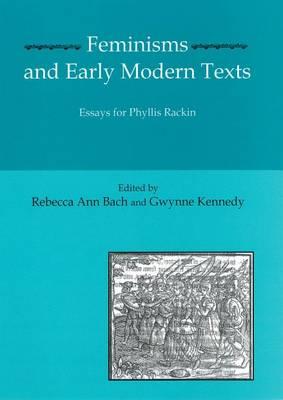 Feminisms and Early Modern Texts: Essays for Phyllis Rachin (Hardback)