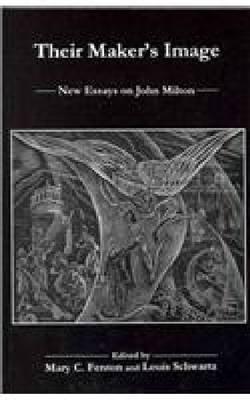 Their Maker's Image: New Essays on John Milton (Hardback)