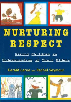 Nurturing Respect: Giving Children an Understanding of Their Elders (Paperback)