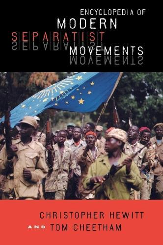 Encyclopedia of Modern Separatist Movements (Hardback)