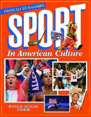 Sport in American Culture: From Ali to X-Games (Hardback)