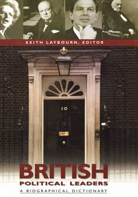 British Political Leaders: A Biographical Dictionary (Hardback)