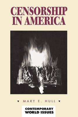 Censorship in America: A Reference Handbook - Contemporary World Issues (Hardback)