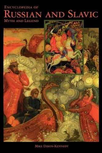 Encyclopedia of Russian and Slavic Myth and Legend (Hardback)