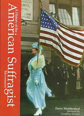 A History of the American Suffragist Movement (Hardback)