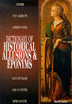 Dictionary of Historical Allusions and Eponyms (Paperback)