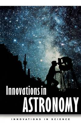Innovations in Astronomy - Science and Technology (Hardback)