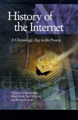 History of the Internet: A Chronology, 1843 to 2001 and Beyond (Hardback)