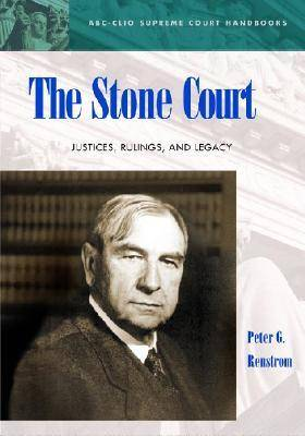 The Stone Court: Justices, Rulings, and Legacy - ABC-CLIO Supreme Court Handbooks (Hardback)