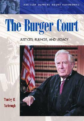 The Burger Court: Justices, Rulings, and Legacy - ABC-CLIO Supreme Court Handbooks (Hardback)
