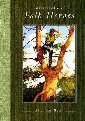 Encyclopedia of Folk Heroes (Hardback)