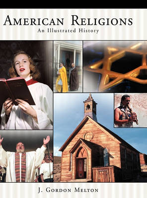American Religions: An Illustrated History (Hardback)