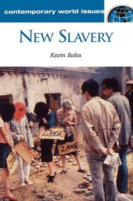 New Slavery: A Reference Handbook - Contemporary World Issues (Hardback)