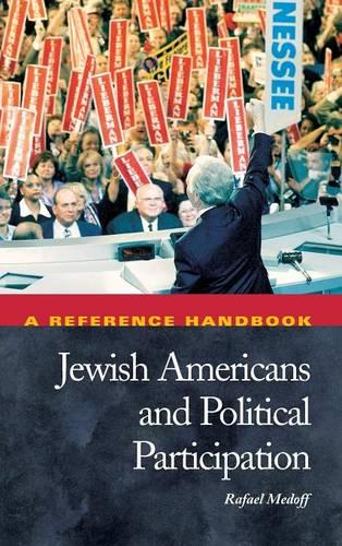 Jewish Americans and Political Participation: A Reference Handbook - Political Participation in America (Hardback)