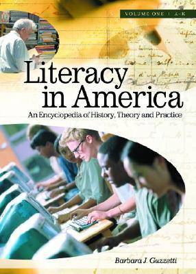 Literacy in America [2 volumes]: An Encyclopedia of History, Theory, and Practice (Hardback)