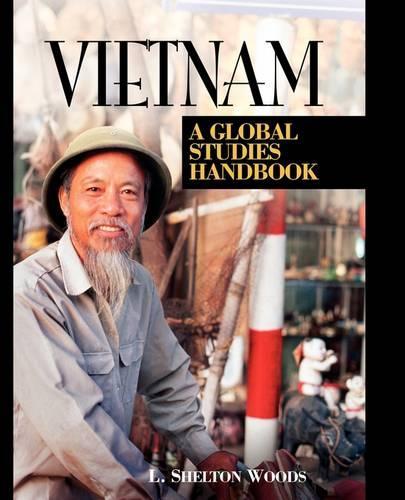 Vietnam: A Global Studies Handbook - Global Studies - Asia (Hardback)