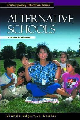 Alternative Schools: A Reference Handbook - Contemporary Education Issues (Hardback)