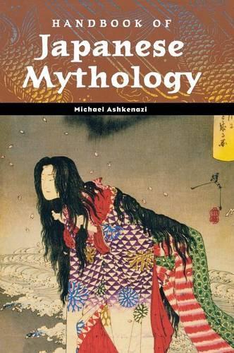 Handbook of Japanese Mythology - World Mythology (Hardback)
