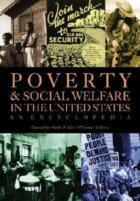 Poverty in the United States [2 volumes]: An Encyclopedia of History, Politics, and Policy (Hardback)