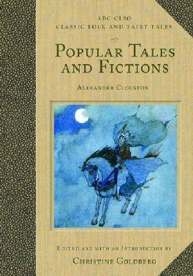 Popular Tales and Fictions - Classic Folk and Fairy Tales (Hardback)
