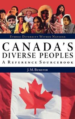 Canada's Diverse Peoples: A Reference Sourcebook - Ethnic Diversity Within Nations (Hardback)