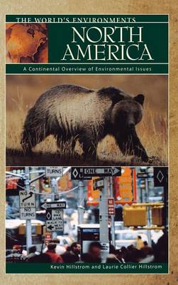 North America: A Continental Overview of Environmental Issues - The World's Environments (Hardback)