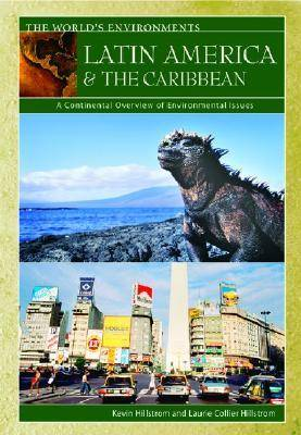 Latin America & the Caribbean: A Continental Overview of Environmental Issues - The World's Environments (Hardback)