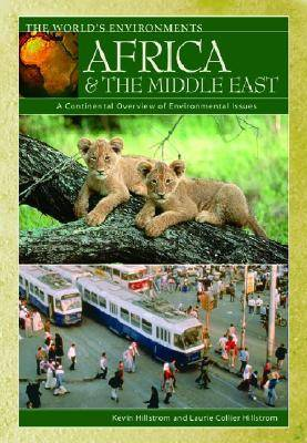Africa & the Middle East: A Continental Overview of Environmental Issues - The World's Environments (Hardback)