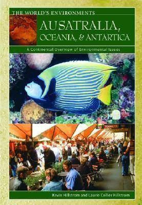 Australia, Oceania, & Antarctica: A Continental Overview of Environmental Issues - The World's Environments (Hardback)