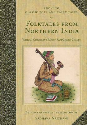 Folktales from Northern India - Classic Folk and Fairy Tales (Hardback)