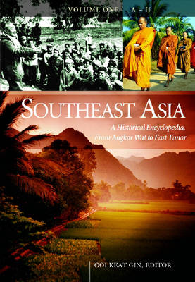 Southeast Asia [3 volumes]: A Historical Encyclopedia from Angkor Wat to East Timor (Hardback)