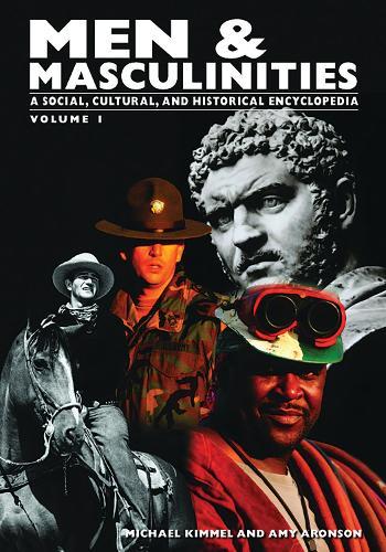 Men & Masculinities [2 volumes]: A Social, Cultural, and Historical Encyclopedia (Hardback)