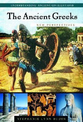 The Ancient Greeks: New Perspectives - Understanding Ancient Civilizations (Hardback)