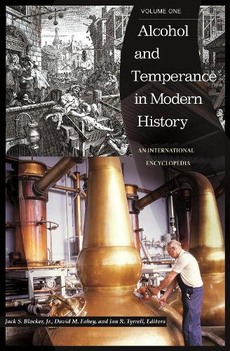 Alcohol and Temperance in Modern History [2 volumes]: An International Encyclopedia (Hardback)