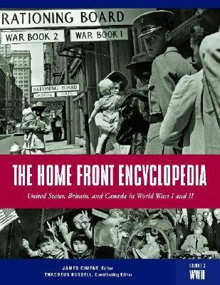 The Home Front Encyclopedia [3 volumes]: United States, Britain, and Canada in World Wars I and II (Hardback)