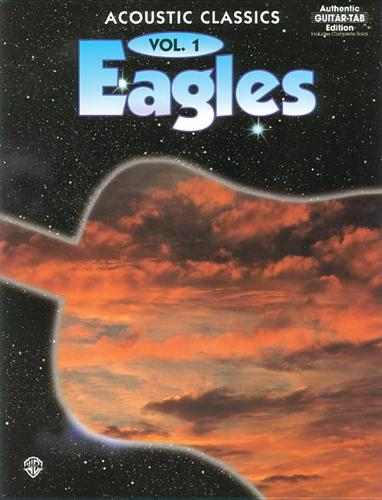 """Eagles"": v. 1: Acoustic Classics - Authentic Guitar Tab Edition (Paperback)"