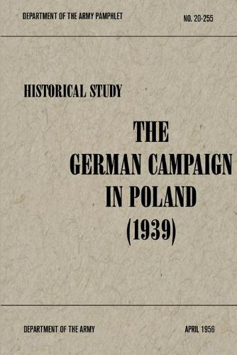 The German Campaign in Poland (1939) (Paperback)