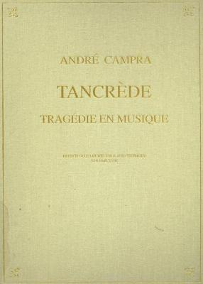 Tancrede (Paris Opera, 1702): Tragedie En Musique - French Opera in the 17th & 18th Centuries No. 18 (Hardback)