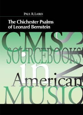 The Chichester Psalms of Leonard Bernstein - CMS Sourcebooks in American Music No. 4 (Paperback)